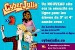 Centre canadien de protection de l'enfance (CCPE) – CyberJulie – La sécurité en ligne pour les élèves de 3e/4e année du primaire