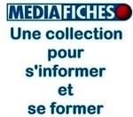La collection MédiaFICHES