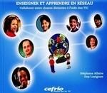 École éloignée en réseau (ÉER) – UQAC / CRIRES / CEFRIO – Enseigner et apprendre en réseau : collaborer entre classes distantes à l'aide des TIC