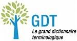 Office québécois de la langue française (OQLF) – Grand dictionnaire terminologique (GDT) / Banque de dépannage linguistique (BDL)