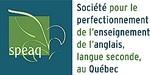 Société pour la promotion de l'enseignement de l'anglais, langue seconde, au Québec (SPEAQ)